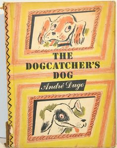 The Dogcatcher's Dog Andre Dugo Hardcover 1952 First Edition