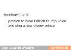 OR PRINCESS. PATRICK STUMP AS A DISNEY PRINCESS, WHO'S WITH ME?