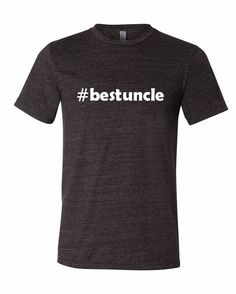 Hashtag Best Uncle  Supersoft TShirt by ElmStreetStudio on Etsy, $16.99 For Uncle Koby