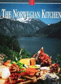 The Norwegian Kitchen by the Association of Norwegian Chefs.