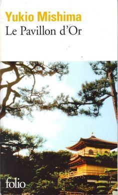 Le Pavillon d'or - Yukio Mishima - Babelio