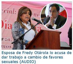 AUDIO. Escándalo: Esposa de Fredy Otárola lo acusa de dar trabajo a cambio de favores sexuales http://hbanoticias.com/10942