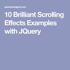 10 Brilliant Scrolling Effects Examples with JQuery