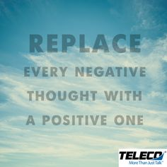 Replace EVERY negative thought with a positive thought. Negative Thoughts, Positive Thoughts, Communication System, Telephone, Knowledge, Medical, Positivity, Education, Sayings