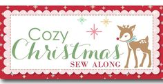 YaY! My Cozy Christmas Sew Along  will be starting in just 2 weeks. And of course y'all are invited:) We will b...