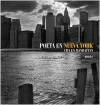 Poeta en Nueva York: cita en Manhattan, de Federico García Lorca   http://www.librosyliteratura.es/poeta-en-nueva-york-cita-en-manhattan.html Hay nombres que siempre están unidos a la maestría, a ese saber erizarnos la piel, a combatir el tedio, la desesperanza, uniéndolo a las emociones que nos hacen sentir sus palabras, ya sea en frases interminables, cortas, o en versos que se clavan como pequeñas dagas que van hundiéndose en la piel lentamente, sin poder evitarlo.