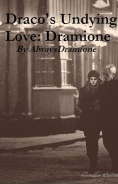 "Read ""Draco's Undying Love - Dramione - Chapter One"" #fanfiction #romance"