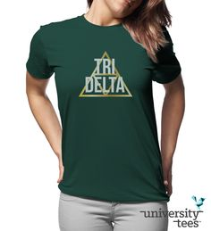 Love this! Tri Delta    Made by University Tees   www.universitytees.com