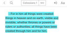 Colossians 1:16 (NIV)