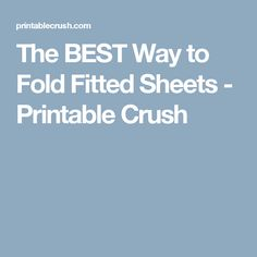 The BEST Way to Fold Fitted Sheets - Printable Crush