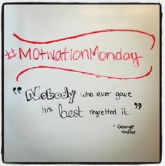 "#MotivationMonday: ""Nobody who ever gave his best regretted it."" - George Halas. #inspiration #motivation #quotes #NAIT #yeg #Edmonton"