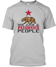 California   We Are A Passionate People Light Heather Grey  T-Shirt Front