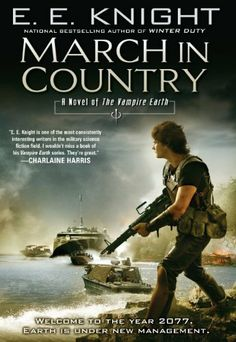 March In Country: A Novel of the Vampire Earth by E.E. Knight.