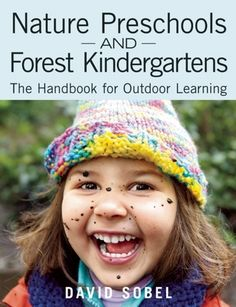 Booktopia has Nature Preschools and Forest Kindergartens, The Handbook for Outdoor Learning by David Sobel. Buy a discounted Paperback of Nature Preschools and Forest Kindergartens online from Australia's leading online bookstore. Outdoor Education, Outdoor Learning, Outdoor School, Outdoor Classroom, Classroom Ideas, Nature Based Preschool, Montessori, Forest School Activities, Nature Activities