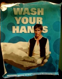 "Wash your ""Hans"" -- so punny."