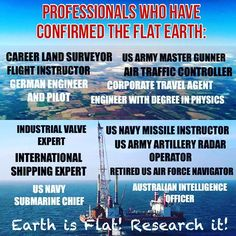 Many Professionals have recently come out as Flat Earthers and have CONFIRMED the FLAT EARTH with UNDENIABLE EVIDENCE!!! This is NOT A JOKE!! THE EARTH IS FLAT!!