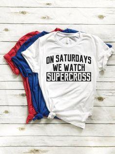14fa99e9 On Saturdays We Watch Supercross Custom Tee Hat Coozie - Dirt Bike T-Shirt  Supercross