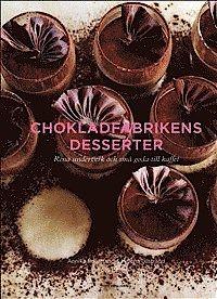 Chokladfabrikens desserter : rena underverk och små goda till kaffet