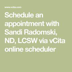 Schedule an appointment with Sandi Radomski, ND, LCSW via vCita online scheduler