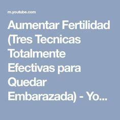 Aumentar Fertilidad (Tres Tecnicas Totalmente Efectivas para Quedar Embarazada) - YouTube