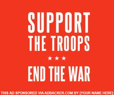 Support The Troops. End The War.