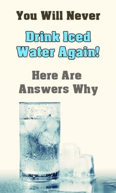Why You Should Never Drink Iced Water #WhyYouShouldNeverDrinkIcedWater