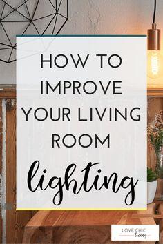 Do you need more living room lighting ideas? There are great ways to improve the light in your living space - add ceiling lights, lamps, wall lights, make it modern and cozy, even if you want chandeliers and pendants. Check out these great 3 ways to inspire your living room lighting.   #lovechicliving #livingroom #homedecor #homelighting