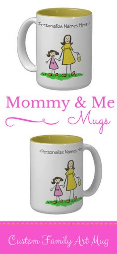 Custom Mommy & Me Mugs  Add your own names to this mug for a great Mother's Day or new Mommy gift! There are also multiple different parent (mother / father) and child (daughter / son) mug options. The family characters art picture comes in multiple ethnic family options (skin color, hair color, Asian features), as well as a plain no color drawing.