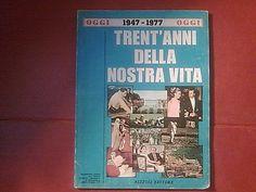 Storia 20° secolo*  TRENT'ANNI DELLA NOSTRA VITA 1947-1977 * Supplemento OGGI
