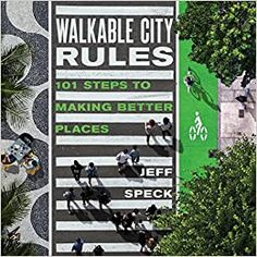 """Read """"Walkable City Rules 101 Steps to Making Better Places"""" by Jeff Speck available from Rakuten Kobo. """"Cities are the future of the human race, and Jeff Speck knows how to make them work."""" —David Owen, staff writer at. Walkable City, Books 2018, Change Maker, Urban Planning, Made Goods, Reading Online, Cool Things To Make, Audio Books, Sustainability"""