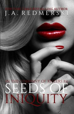 Seeds of Iniquity (In the Company of Killers #4) by J.A. Redmerski | Oct. 1, 2015