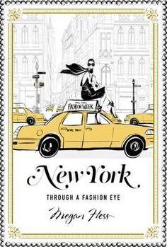 New York : Through a Fashion Eye - Megan Hess