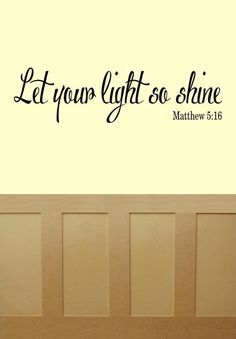 Let your light so shine Matthew 5:16 KJV Bible Verse Vinyl Lettering Scripture Religious Wall Decal on Etsy, $20.00