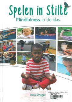 Spelen in stilte: mindfulness in de las (2017). Irma Smegen