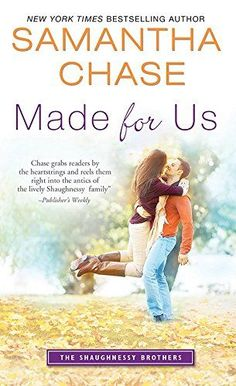 Made for Us (The Shaughnessy Brothers) by Samantha Chase http://www.amazon.com/dp/B00UTWFWMA/ref=cm_sw_r_pi_dp_5dobxb0GAXJWG