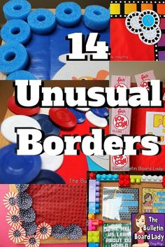 14. Bulletin Boards-1 14 Unusual Bulletin Board Boarders Pool noodles, cupcake papers, LEGOS? These unusual and incredibly fabulous border ideas are easy to do. This is a great way to call attention to what you hang on the board.