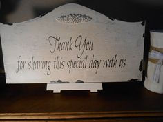 THANK YOU FOR SHARING THIS SPECIAL DAY WITH US sign  Cottage, Chippy, Distressed