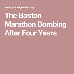 The Boston Marathon Bombing After Four Years