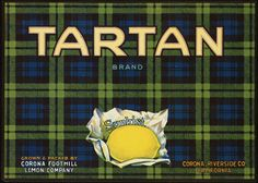 Tartan Brand: Grown & packed by Corona Foothill Lemon Company, Corona, Riverside Co., California