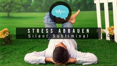 Finde zurück zu Entspannung und lasse den Stress hinter dir. Nutze die Macht der Silent Subliminals und heile dich selbst.  #silentsubliminalsdeutsch #subiliminalsdeutsch #subliminals #affirmationen #stress #stressabbauen #stressverlieren #enstpannung #entspannen #selbstheilung #persönlichkeitsentwicklung #heilmethoden #brainfood4you #youtube