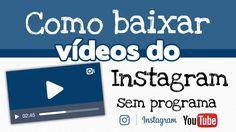 Como baixar videos do instagram sem programa