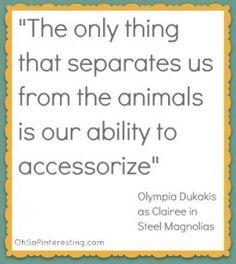 'Steel Magnolias' quotes