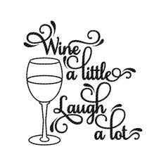 bottle crafts vinyl Wine a little laugh a lot, svg jpg png clipart tshirt design vector vinyl graphics cut files decal cricut silhouette cameo Silhouette Cameo, Silhouette Design, Free Silhouette, Wine Glass Sayings, Wine Quotes, Transférer Des Photos, Foto Transfer, Wine Signs, Wine Decor