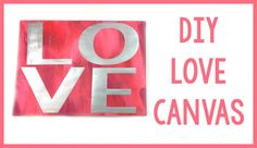 Sizzix Teen Craft | DIY LOVE Canvas by Tanner Bell