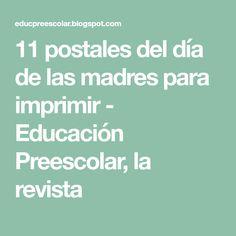 11 postales del día de las madres para imprimir - Educación Preescolar, la revista