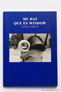 MY HAT QUE ES WINDOW - JAVIER CAMPANO -  El Desván de Bartleby C/,Niebla 37. Sevilla