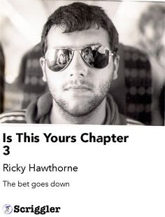 Is This Yours Chapter 3 by Ricky Hawthorne https://scriggler.com/detailPost/story/32433