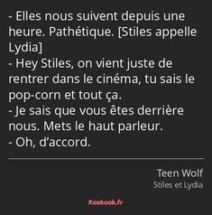 Teen Wolf Stiles, Teen Wolf 4, Teen Wolf Scott, Teen Wolf Funny, Citations Film, Wolf Love, Wolf Design, French Quotes, Movie Quotes