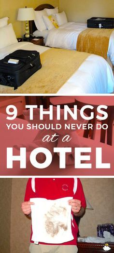 9 Things You Should Never Do In A Hotel That Almost Everyone Does