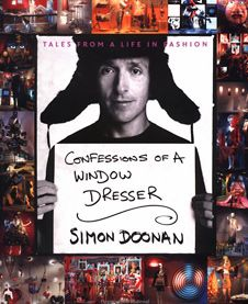 Confessions of a Window Dresser. Simon Doonan - a must for anyone who works in visual display Simon Doonan, Owl Books, Thing 1, Visual Merchandising, Fashion Merchandising, Book Photography, The Life, Memoirs, Confessions